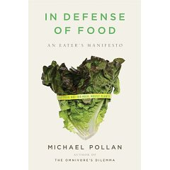 In Defense of Food: An Eater's Manifesto (Hardcover) by Michael Pollan (Author)