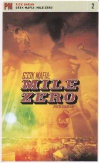 Geek Mafia Mile Zero by Rick Dakan