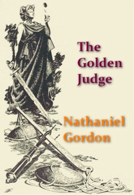 The Golden Judge by Nathaniel Gordon