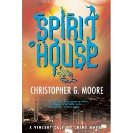 "Spirit House,"" by Christopher G. Moore"
